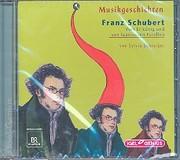 Franz Schubert - Vom Erlkönig und von launischen Forellen