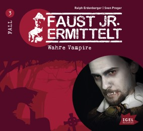 Faust junior ermittelt. Wahre Vampire (03)
