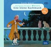 Starke Stücke. Wolfgang Amadeus Mozart - Eine kleine Nachtmusik