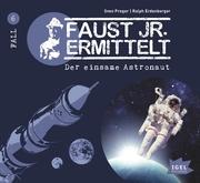 Faust jr. ermittelt 6. Der einsame Astronaut