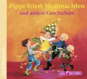 Pippi feiert Weihnachten und andere Geschichten