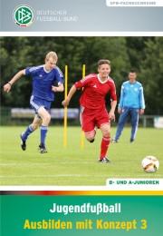 Jugendfußball - Ausbilden mit Konzept 3