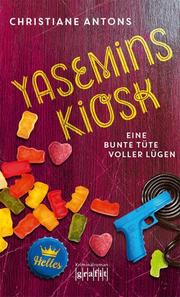 Yasemins Kiosk - Eine bunte Tüte voller Lügen - Cover