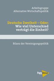 Deutsche Zweiheit - Oder: Wieviel Unterschiede verträgt die Einheit?