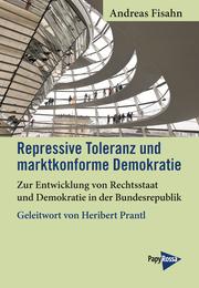 Repressive Toleranz und marktkonforme Demokratie