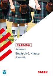 STARK Training Gymnasium - Englisch Grammatik 6. Klasse