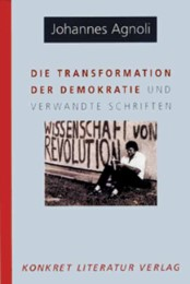 Die Transformation der Demokratie und verwandte Schriften