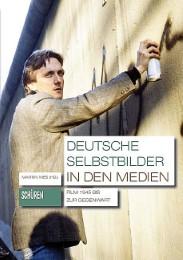 Deutsche Selbstbilder in den Medien: Film 1945 bis zur Gegenwart
