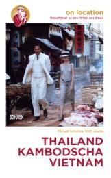 Orte des Kinos: Thailand - Kambodscha - Vietnam