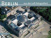 Berlin aus der Luft fotografiert