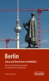 Berlin - Glanz und Elend eines Stadtbildes