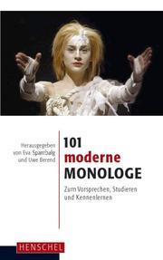 101 moderne Monologe zum Vorsprechen, Studieren und Kennenlernen