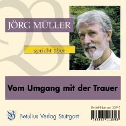 Jörg Müller spricht über Vom Umgang mit der Trauer