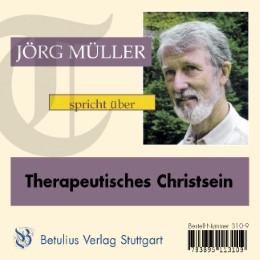 Jörg Müller spricht über Therapeutisches Christsein