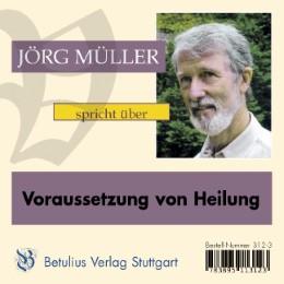 Jörg Müller spricht über Voraussetzung von Heilung