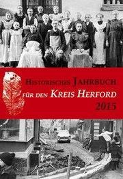 Historisches Jahrbuch für den Kreis Herford / Historisches Jahrbuch für den Kreis Herford