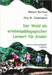 Der Wald als erlebnispädagogischer Lernort für Kinder