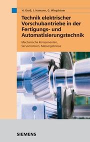 Technik elektrischer Vorschubantriebe in der Fertigungs- und Automatisierungstechnik