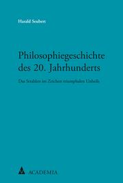Philosophiegeschichte des 20. Jahrhunderts