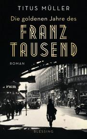 Die goldenen Jahre des Franz Tausend - Cover
