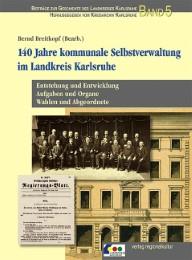 140 Jahre kommunale Selbstverwaltung im Landkreis Karlsruhe