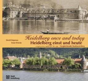 Heidelberg einst und heute/Heidelberg Once and Today