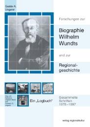Forschungen zur Biographie Wilhelm Wundts und zur Regionalgeschichte