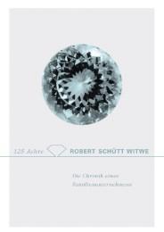 125 Jahre Robert Schütt Witwe