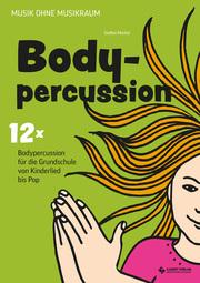 12 x Bodypercussion für die Grundschule, Heft inkl. CD