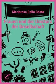 Frauen und der Umsturz der Gesellschaft