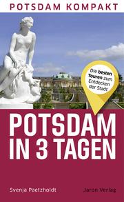 Potsdam in 3 Tagen