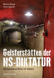 Geisterstätten der NS-Diktatur