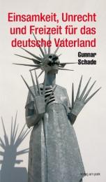Einsamkeit, Unrecht und Freiheit für das deutsche Vaterland