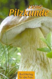 Kleine Pilzkunde für Anfänger