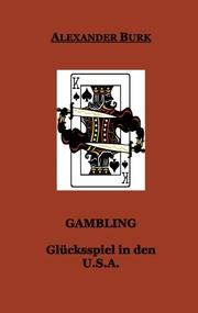 Gambling - Glücksspiel in den USA