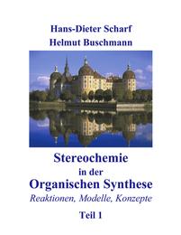Stereochemie in der Organischen Synthese 1