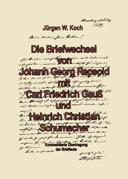 Briefwechsel von Georg Repsold mit Carl F Gauß und Heinrich C Schumacher