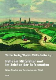 Halle im Mittelalter und im Zeitalter der Reformation