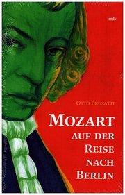 Mozart auf der Reise nach Berlin