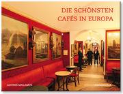 Adonis Malamos - Die schönsten Cafés in Europa