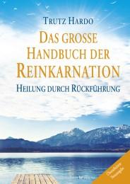 Das große Handbuch der Reinkarnation