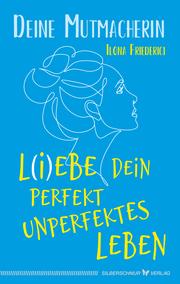 L(i)ebe dein perfekt unperfektes Leben - Cover