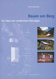 Bauen am Berg - Die Alpen des Landkreises Oberallgäu