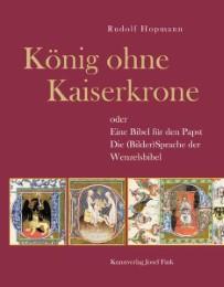 König ohne Kaiserkrone oder Eine Bibel für den Papst