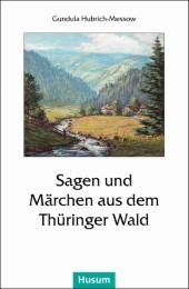 Sagen und Märchen aus dem Thüringer Wald