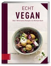 Echt vegan kochen
