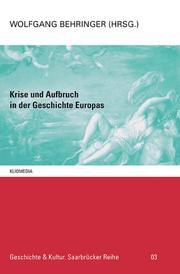 Krise und Aufbruch in der Geschichte Europas