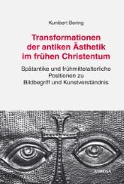 Transformationen der antiken Ästhetik im frühen Christentum