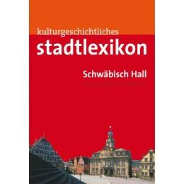 Stadtlexikon Schwäbisch Hall