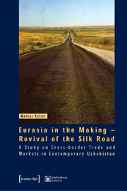 Eurasia in the Making - Revival of the Silk Road